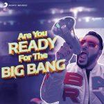 دانلود آهنگ هندی بادشاه به نام Are You Ready for the Big Bang + متن آهنگ