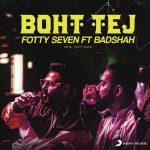دانلود آهنگ هندی بادشاه به نام Boht Tej + متن آهنگ