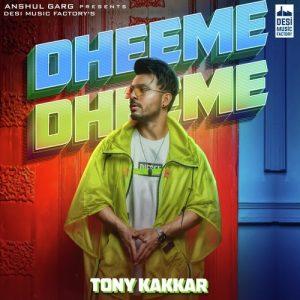 دانلود آهنگ هندی تونی کاکار به نام Dheeme Dheeme + متن آهنگ