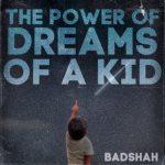 دانلود آهنگ هندی بادشاه به نام The Power Of Dreams + متن آهنگ