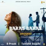 دانلود آهنگ هندی B Praak به نام Baras Baras + متن آهنگ