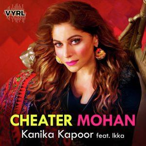 دانلود آهنگ هندی کانیکا کاپور به نام Cheater Mohan + متن آهنگ