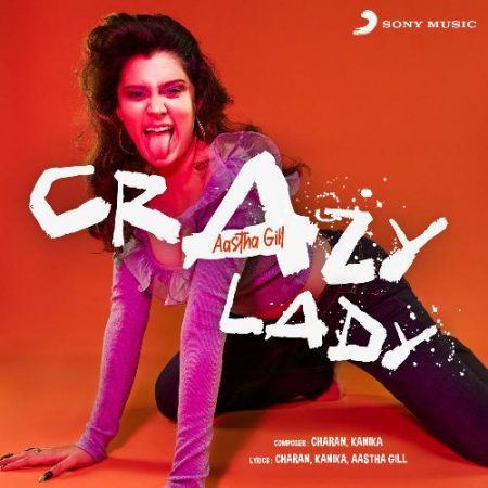 دانلود آهنگ هندی  Aastha Gill به نام Crazy Lady + متن آهنگ
