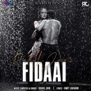 دانلود آهنگ هندی Rahul Jain به نام Fidaai + متن آهنگ