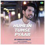دانلود آهنگ هندی آرمان مالیک به نام Humein Tumse Pyaar + متن آهنگ