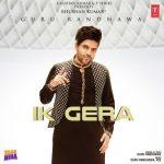 دانلود آهنگ هندی گورو رندهاوا به نام Ik Gera + متن آهنگ