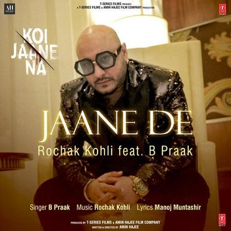 دانلود آهنگ هندی B Praak به نام Jaane De + متن آهنگ