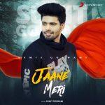دانلود آهنگ هندی Sumit Goswami به نام Jaane Meri + متن آهنگ