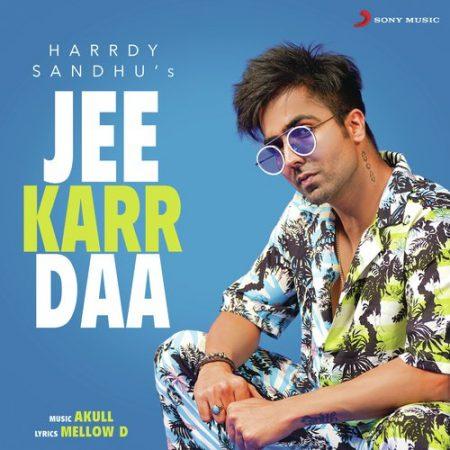 دانلود آهنگ هندی هاردی سندهو به نام Jee Karr Daa + متن آهنگ