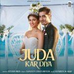 دانلود آهنگ هندی Stebin Ben به نام Juda Kar Diya + متن آهنگ