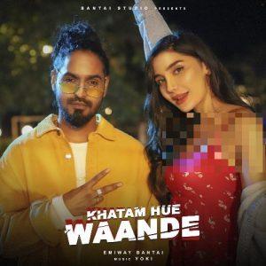 دانلود آهنگ هندی Emiway Bantai به نام Khatam Hue Waande + متن آهنگ