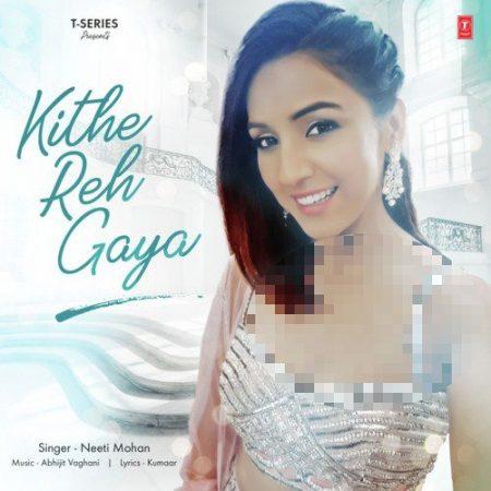 دانلود آهنگ هندی نیتی موهان به نام Kithe Reh Gaya + متن آهنگ