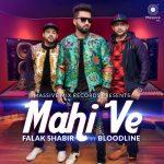 دانلود آهنگ هندی Falak Shabir به نام Mahi Ve + متن آهنگ