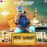 دانلود آهنگ هندی رفتار به نام Dilli Waali Baatcheet + متن آهنگ