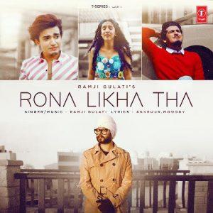 دانلود آهنگ هندی Ramji Gulati به نام Rona Likha Tha + متن آهنگ