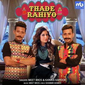 دانلود آهنگ هندی کانیکا کاپور به نام Thade Rahiyo + متن آهنگ