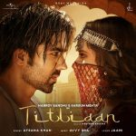 دانلود آهنگ هندی Afsana Khan به نام Titliaan + متن آهنگ