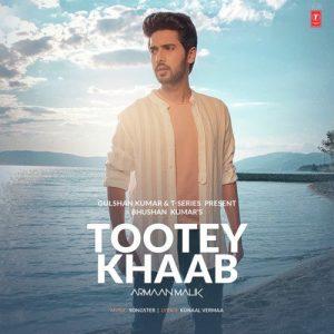 دانلود آهنگ هندی آرمان مالیک به نام Tootey Khaab + متن آهنگ
