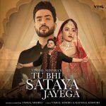 دانلود آهنگ هندی Vishal Mishra به نام Tu Bhi Sataya Jayega + متن آهنگ