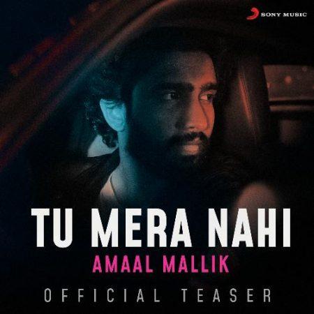دانلود آهنگ هندی Amaal Mallik به نام Tu Mera Nahi + متن آهنگ