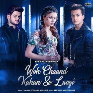 دانلود آهنگ هندی Vishal Mishra به نام Woh Chaand Kahan Se Laogi + متن آهنگ