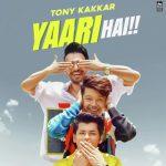 دانلود آهنگ هندی تونی کاکار به نام Yaari Hai + متن آهنگ