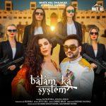 دانلود آهنگ هندی Afsana Khan به نام Balam Ka System + متن آهنگ
