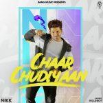 دانلود آهنگ هندی NIKK به نام Chaar Chudiyaan + متن آهنگ