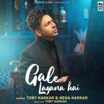 دانلود آهنگ هندی تونی کاکار به نام Gale Lagana Hai + متن آهنگ