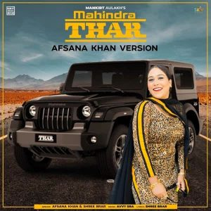 دانلود آهنگ هندی Afsana Khan به نام Mahindra Thar + متن آهنگ