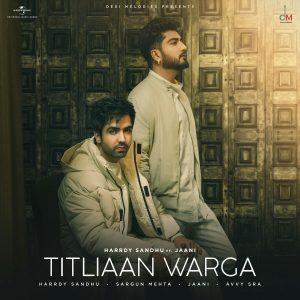 دانلود آهنگ هندی هاردی سندهو به نام Titliyan Warga + متن آهنگ