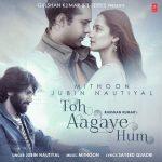 دانلود آهنگ هندی جوبین نوتیال به نام Toh Aagaye Hum + متن آهنگ