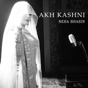دانلود آهنگ هندی Neha Bhasin به نام Akh Kashni + متن آهنگ