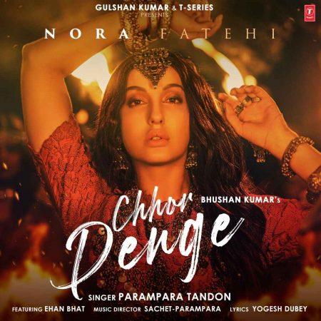 دانلود آهنگ هندی نورا فتحی به نام Chhor Denge + متن آهنگ