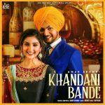 دانلود آهنگ هندی Amar Sehmbi به نام Khandani Bande + متن آهنگ