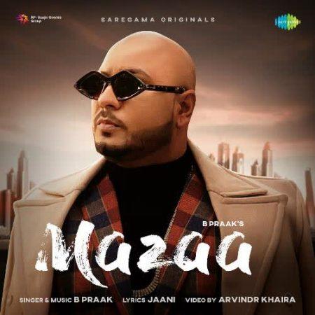 دانلود آهنگ هندی B Praak به نام Maza + متن آهنگ