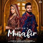 دانلود آهنگ هندی Aatish به نام Musafir + متن آهنگ