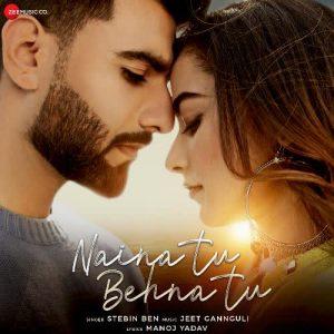 دانلود آهنگ هندی Stebin Ben به نام Naina Tu Behna Tu + متن آهنگ