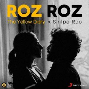 دانلود آهنگ هندی Shilpa Rao به نام Roz Roz + متن آهنگ