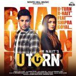 دانلود آهنگ هندی Shipra Goyal به نام U Turn + متن آهنگ