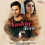 دانلود آهنگ هندی آمیت میشرا به نام Aashiq Tera + متن آهنگ