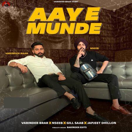 دانلود آهنگ هندی Varinder Brar به نام Aaye Munde + متن آهنگ