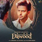 دانلود آهنگ هندی Mankirt Aulakh به نام Dawood + متن آهنگ