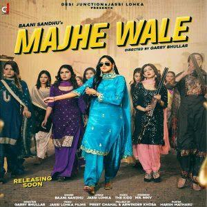 دانلود آهنگ هندی Baani Sandhu به نام Majhe Wale + متن آهنگ
