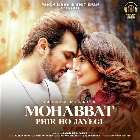 دانلود آهنگ هندی Yasser Desai به نام Mohabbat Phir Ho Jayegi + متن آهنگ