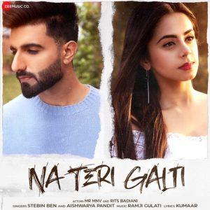 دانلود آهنگ هندی Stebin Ben به نام Na Teri Galti + متن آهنگ
