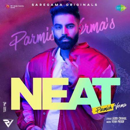 دانلود آهنگ هندی Parmish Verma به نام Neat + متن آهنگ