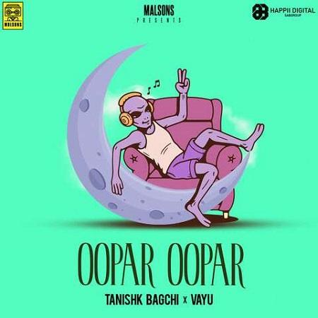 دانلود آهنگ هندی Tanishk Bagchi به نام Oopar Oopar + متن آهنگ