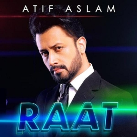 دانلود آهنگ هندی Atif Aslam به نام Raat + متن آهنگ