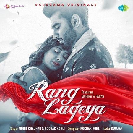دانلود آهنگ هندی Mohit Chauhan به نام Rang Lageya + متن آهنگ